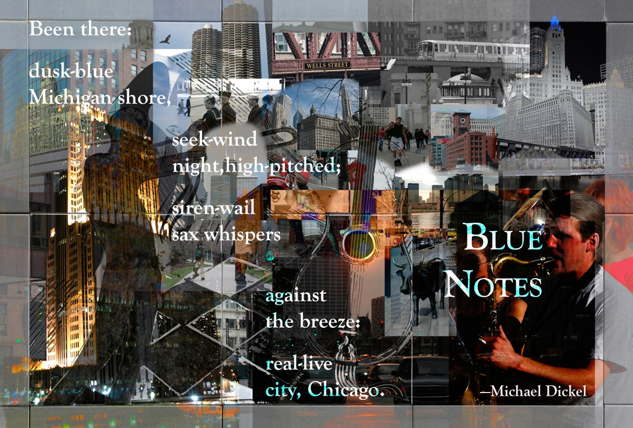 Blue Notes Collage Poem Printed in The Best of Northlight @1990 Digital Art and Poem collage @2011 Michael Dickel