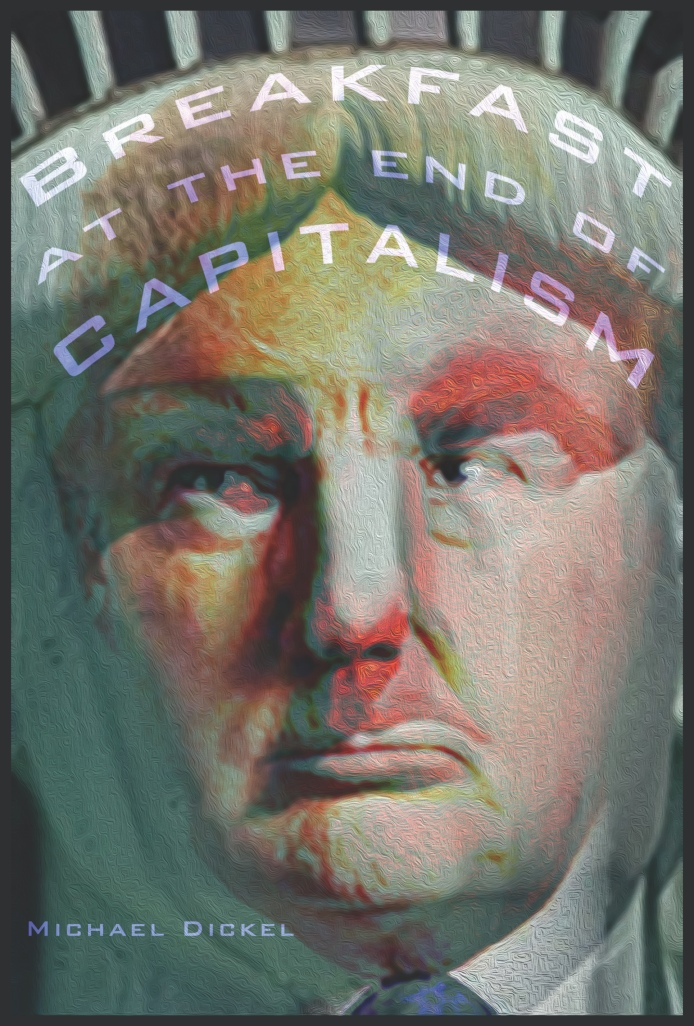 Breakfast at the End of Capitalism poetry chap by Michael Dickel cover image