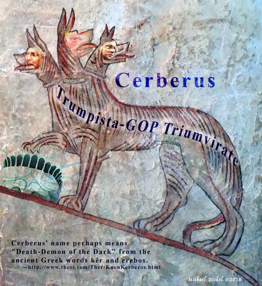 Trump-McConnell-Roberts The 3-headed hound of hell Cerberus, the animal currently in charge of the US Government forged Checks and unfair Balances. ©2018 Michael Dickel